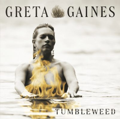 "Greta Gaines new album ""Tumbleweed."""